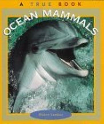 Ocean Mammals (True Books: Animals) by Elaine Landau (1997-03-01)