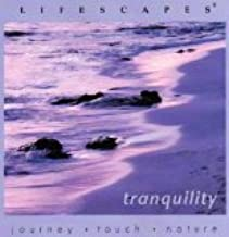 Lifescapes - Tranquility: Journey, Touch, Nature