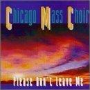 Please Don't Leave Me by Chicago Mass Choir (1993-11-09)