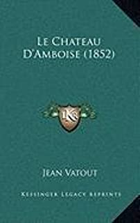 Le Chateau D'Amboise (1852)