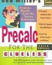 Bob Miller's Calc for the Clueless: Precalc 3th (third) edition Text Only
