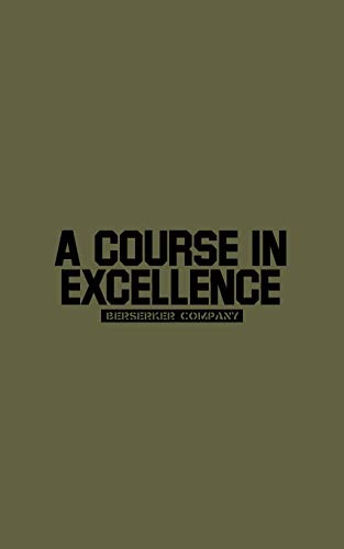 A Course in Excellence: Heroic Values in An Age of Degeneracy