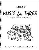Music for Three, Volume 1 - Score (Parts 1-3 in C) (Baroque, Classical & Romantic Favorites, Wedding Music)