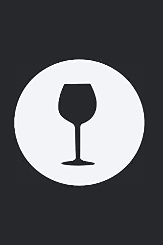 Notizbuch: Wein Weinglas Weinprobe Weinbau Sommelier Weinverkostung Notizbuch schwarz weiß 6x9 Zoll...