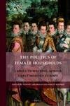 The Politics of Female Households: Ladies-In-Waiting Across Early Modern Europe: 4