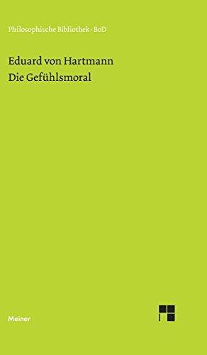 Die Gefühlsmoral (Philosophische Bibliothek)