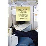 Manual del holgazan/ Lazy's Manual: Tacticas y estrategias para obtener todo de su trabajo (sin nada a cambio)/ Tactics and Strategies to Get All Out ... Anything in Return) (Spanish Edition)