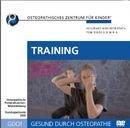 Gesund durch Osteopathie. Training - Osteopathisches Übungsprogramm zum Mitmachen: Einfache Übungen zur Unterstützung der Gesundheit für Erwachsene und Kinder. 10 Minuten und 20 Minuten Power-Übungen