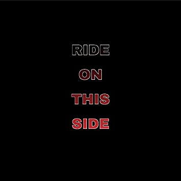 Ride On This Side