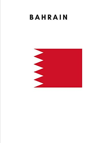 Bahrain: Country Flag A5 Notebook (6 x 9 in) to write in with 120 pages White Paper Journal / Planner / Notepad [Idioma Inglés]
