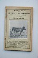 La vaca y sus productos : la vaca, leche, el queso y la manteca : cría e industria casera