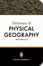 Penguin Dictionary of Physical Geography (Penguin Reference Books) by John B. Whittow (2005-11-01)