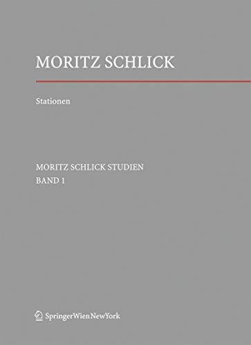 Stationen. Dem Philosophen und Physiker Moritz Schlick zum 125. Geburtstag (Schlick Studien) (German Edition)