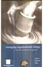 Managing Organizational Change: A Multiple Perspective Approach, 1Ed