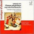 Anthologie de la Chanson Polyphonique - Songs of the French Renaissance