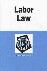 Labor Law in a Nutshell, 3rd Edition