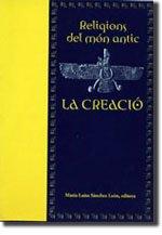 Religions del Món Antic: La Creació (Altres obres, Band 191)