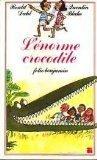 L'Énorme crocodile de Dahl (11 avril 2000) Poche - 11/04/2000