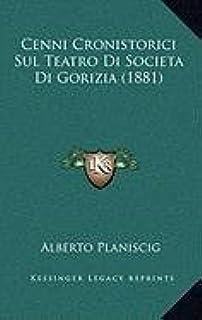 Cenni Cronistorici Sul Teatro Di Societa Di Gorizia (1881)