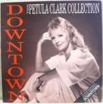 Petula Clark - Downtown - The Petula Clark Collection - PRT Records