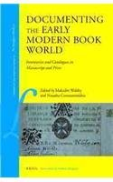 Documenting the Early Modern Book World: Inventories and Catalogues in Manuscript and Print (Library of the Written Word - The Handpress World volume 23)