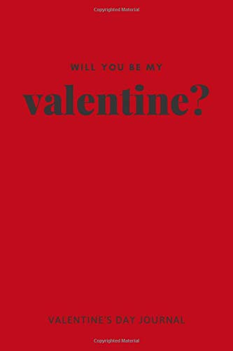 Will You Be My Valentine ?: Cute Things To Get Your Boyfriend For Valentines Day, Romantic Gifts For Him and Her, Funny Valentine Gifts For Him ... Gift, 120 Pages , 6X9, Soft Cover, Matte Fish