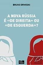 A Nova Rússia é de Direita ou de Esquerda? (Portuguese Edition)