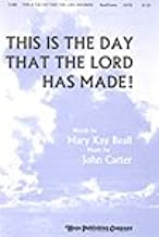 THIS IS THE DAY THAT THE LORD HAS MADE - Mary Kay Beall John Carter - Choral - Sheet Music