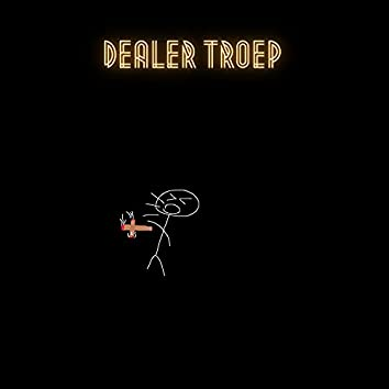 Dealer Troep