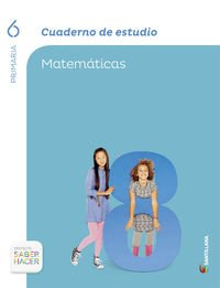 CUADERNO ESTUDIO MATEMATICAS 6 PRIMARIA SABER HACER - 9788468029962
