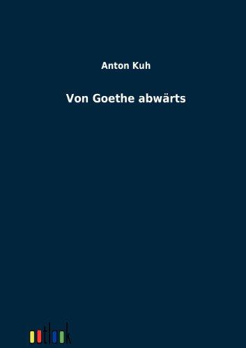 Von Goethe abwärts