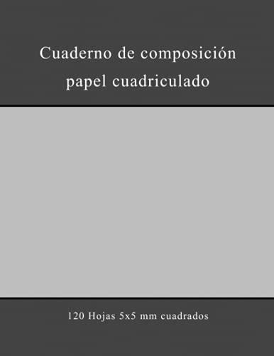 Cuaderno de composición papel cuadriculado: 120 Hojas Cuaderno 5x5 mm cuadrados – Graph Paper Notebook for Math and Science – Páginas de patrones florales