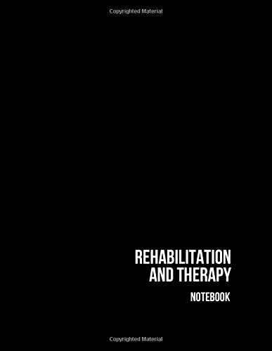 Rehabilitation and Therapy Notebook: Blank Ruled Handwriting Paper, Table of Contents, 150 Pages with Page Numbers, White Lined Journal, 8.5x11 inches