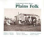 Plains Folk: North Dakota s Ethnic History (North Dakota Centennial Heritage Series)