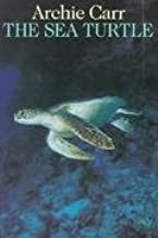 Sea Turtles: So Excellent a Fish by Archie Carr (1986-09-01)