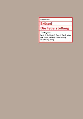 Brüssel. Die Feuerstellung: Zwei Fragmente. Faksimile der Handschriften mit Transkription