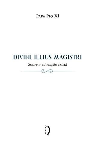 Divini Illius Magistri - Sobre a Educação Cristã