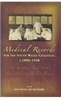 Medical Records for the South Wales Coalfield c. 1890-1948: An Annotated Guide to the South Wales Coalfield Collection by Anne Borsay Sara Knight(2007-09-15)
