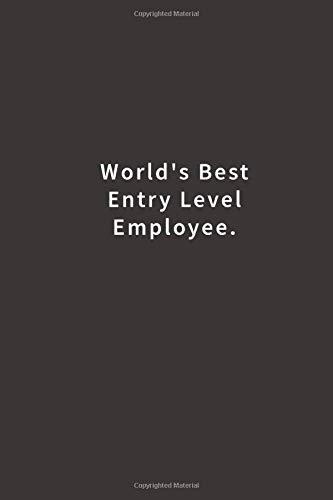 World's Best Entry Level Employee.: L