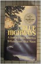 Blue Highways First edition by Moon, William Least Heat (1983) Mass Market Paperback