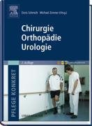 Pflege konkret - Chirurgie Orthopädie Urologie
