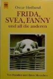 Frida, Svea, Fanny und all die anderen. Von Hunden und ihren Menschen.