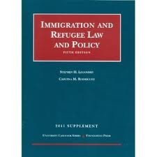 Immigration and Refugee Law and Policy. 2011 Supplement 5th (fifth) edition