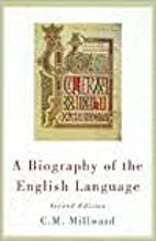 A Biography of the English Language (text only) 2nd(Second) edition by C.M. Millward