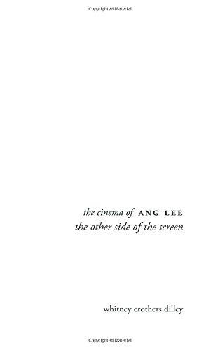 Compare Textbook Prices for The Cinema of Ang Lee: The Other Side of the Screen Directors' Cuts second edition Edition ISBN 9780231167727 by Dilley, Whitney Crothers
