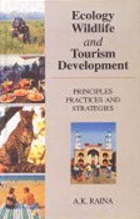 Ecology Wildlife and Tourism Development: Principles Practice and Strategies