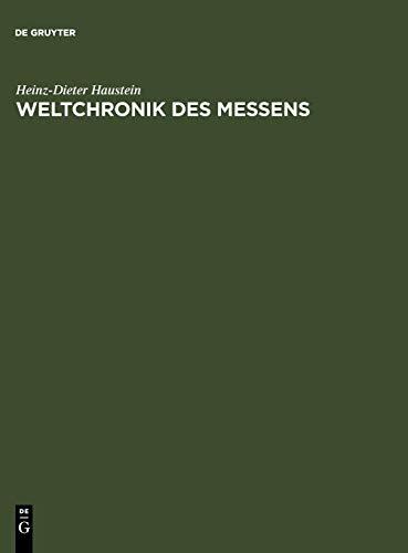 Weltchronik des Messens: Universalgeschichte von Maß und Zahl, Geld und Gewicht