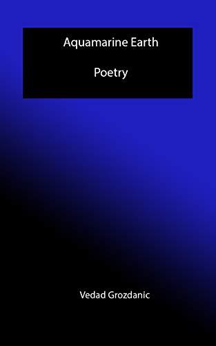 Aquamarine Earth: Poetry (English Edition