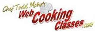 Chef Todd Mohr's: Web Cooking Classes Week 33-37
