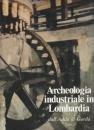 Archeologia industriale in Lombardia dall'Adda al Garda